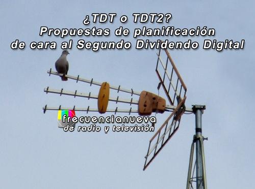 ¿TDT o TDT2? Propuestas de planificación de cara al Segundo Dividendo Digital (I)